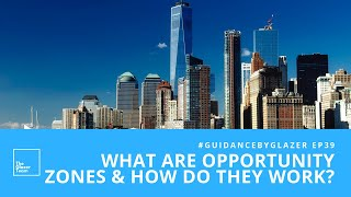 What Are Opportunity Zones & How Do They Work?