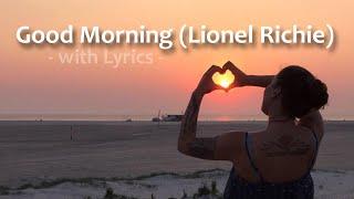 Good Morning- Lionel Richie (with lyrics)