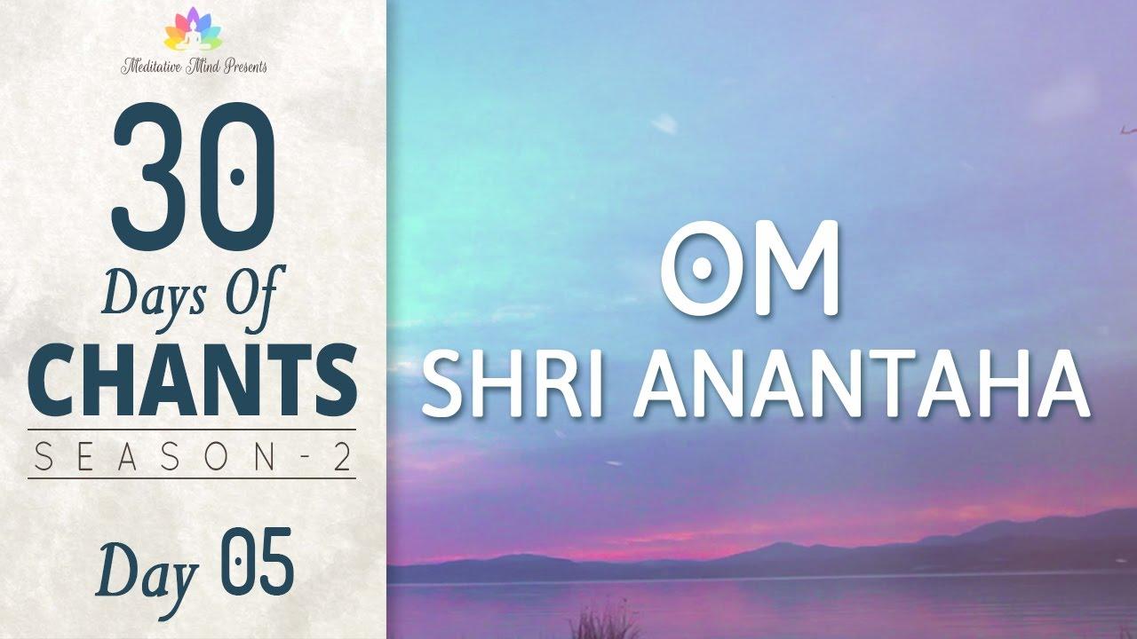 POWERFUL MORNING MANTRA CHANTS | Om Shri Anantaha | 30 DAYS of CHANTS S2 -  DAY05 | Mantra Meditation