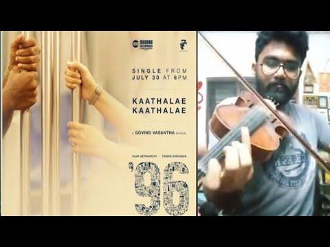 96 Song Kaathalae Kaathalae Song  Violin Cover & Notes   Vijay Sethupathi, Trisha   Govind Vasantha