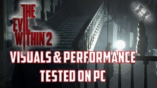 The Evil Within 2: 1st Contact analysis on PC, A Horrific port?