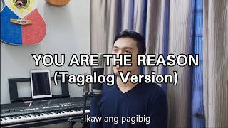 You Are The Reason by Calum Scott (Tagalog Version)
