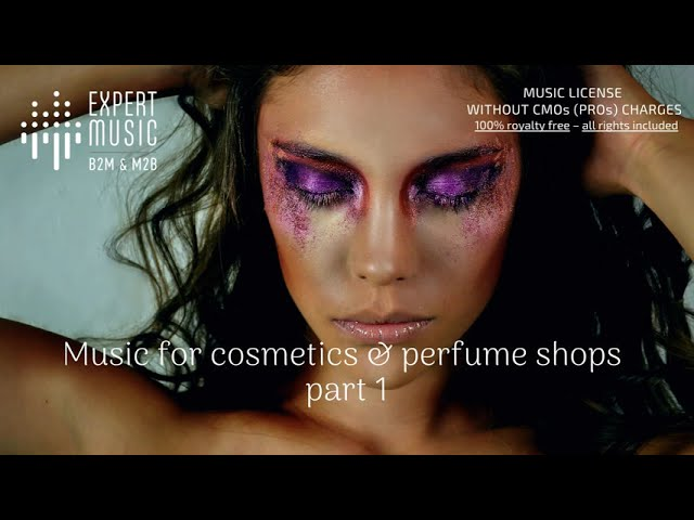 Music for cosmetics and perfume shops part 1