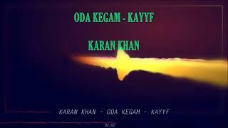 Karan Khan Oda Kegam - Kayyf.mp3
