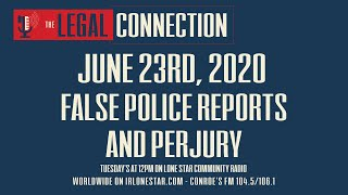 6.23.20 - False Police Reports and Perjury - The Legal Connection Show