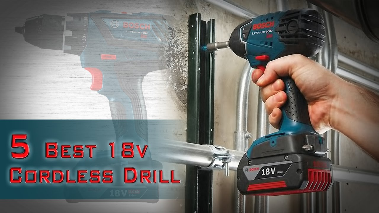 5 Best 18v Cordless Drill Review Best Power Drill 2018 Top Rated