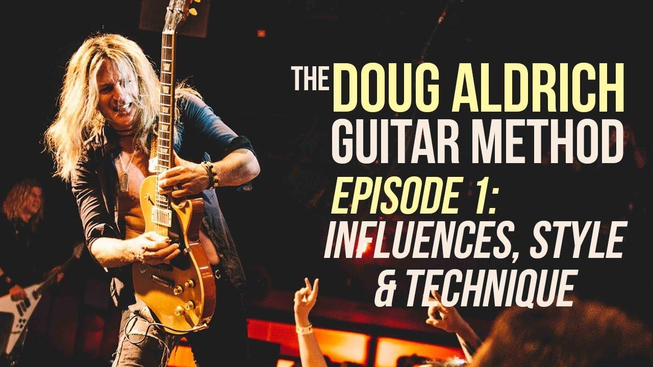 The Doug Aldrich Guitar Method - Episode 1: Influences ...