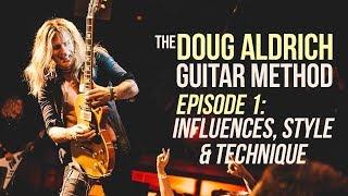 The Doug Aldrich Guitar Method - Episode 1: Influences, Style & Technique