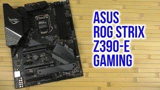 Розпакування Asus ROG Strix Z390-E Gaming