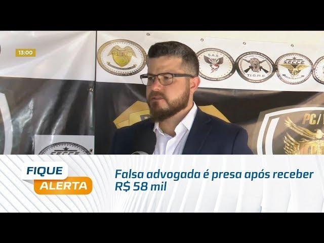 Falsa advogada é presa após receber R$ 58 mil para ''acelerar'' aposentadoria de idoso