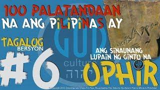 #6: 100 Palatandaan na ang Pilipinas ay ang Sinaunang Lupain ng Ginto na Ophir