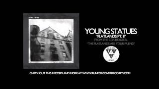 Young Statues - Flatlands Pt II