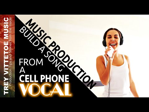 Yes I WILL use Your CELL PHONE VOCAL and Turn it into a Song!