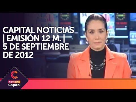 Capital Noticias 12 m miércoles 05 09 2012