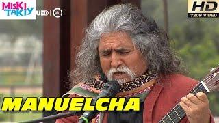 MANUELCHA PRADO & CHIMANGO LARES (Full HD) - Miski Takiy (21/Nov/2015)