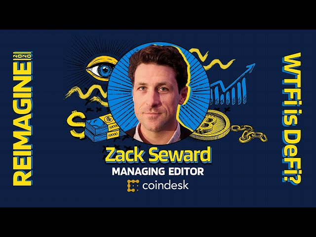 REIMAGINE 2020 v3.0 - Zack Seward - CoinDesk - News To Me