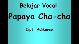 VOCAL PAPAYA CHACHA  Cipt. Adikarso