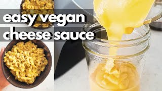 EASY VEGAN CHEESE SAUCE (for Mac & Cheese, Nachos & Whatever You Want)