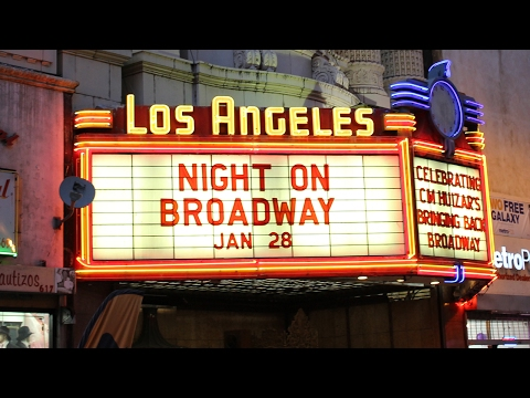 A Night On Broadway - Downtown Los Angeles Street Festival