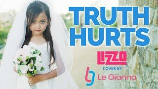 Truth Hurts - Lizzo - Kids Cover by 6 Year Old Le Gianna - Clean Remix Version
