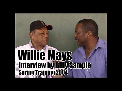 Willie Mays Interview by Billy Sample Spring Training 2004