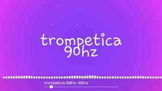 Trompetica 90hz-95hz/ Dj ferna