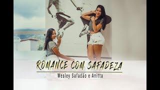Baixar ROMANCE COM SAFADEZA- Wesley Safadão e Anitta | Cia Remexe Coreografia