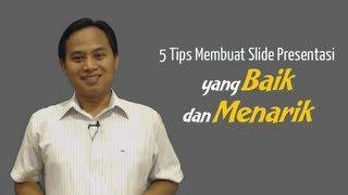 5 Tips Membuat Slide Presentasi Yang Baik Dan Menarik (Video Seri Tips Presentasi)