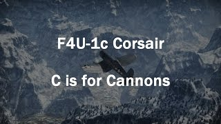 war thunder f4u 1c corsair c is for cannons