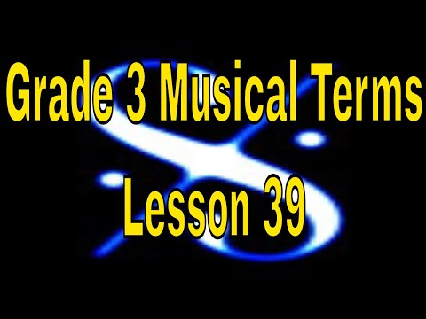 🎼 Grade 3 Music Theory - Musical Terms - Lesson 39