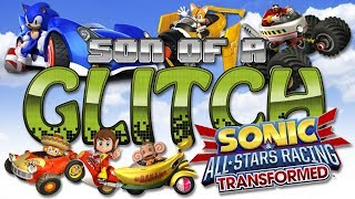 Sonic & All-Stars Racing Transformed Glitches - Son of a Glitch - Episode 89