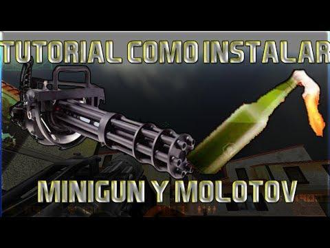 Loquendo Como Instalar Una Minigun Y Un Molotov Para Counter Strike 1.6