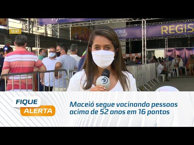 Fim de semana: Maceió segue vacinando pessoas acima de 52 anos em 16 pontos