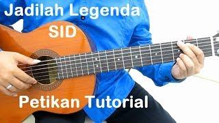 Jadilah Legenda (Petikan) - Belajar Gitar Jadilah Legenda SID