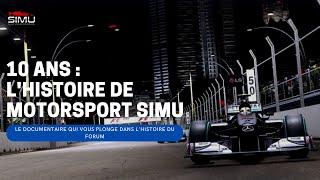 10 ANS : L'HISTOIRE DE MOTORSPORT SIMU - LE DOCUMENTAIRE