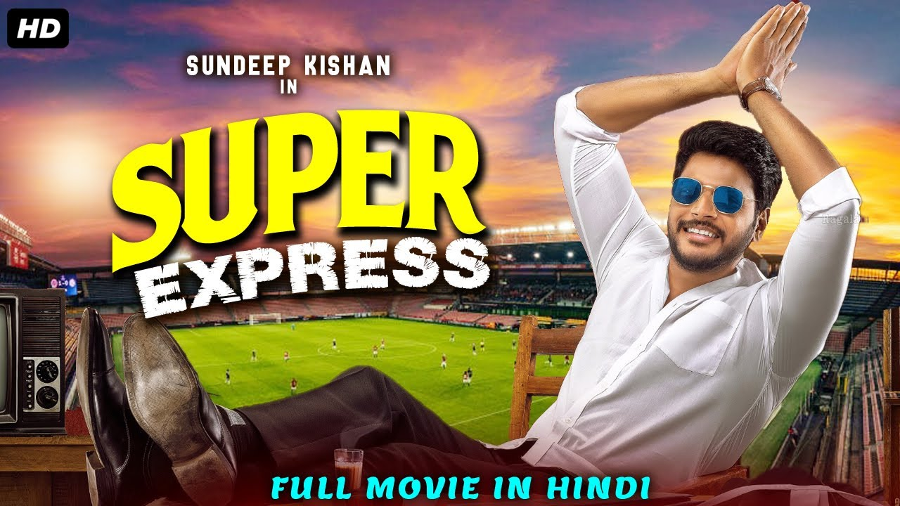 Download SUPER EXPRESS (2021) NEW Released Full Hindi Dubbed Movie   Sundeep Kishan   Surabhi  New Movie 2021