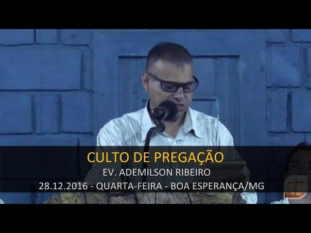 28.12.2016 - Quarta-feira - Ev. Ademilson Ribeiro   Confraternização Boa Esperança/MG