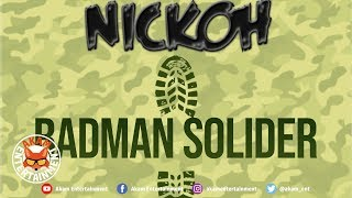 Nickoh - Badman Soilder - May 2019
