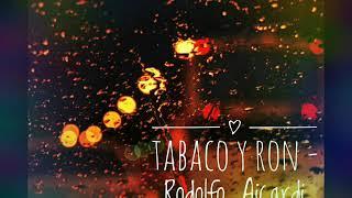 Tabaco y Ron - Rodolfo Aicardi ( Audio en HD )