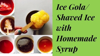 Ice Gola and Syrup Recipe at Home/Baraf Ka Gola/3 Different Syrups (Orange,KhalaKhatta and Rose)