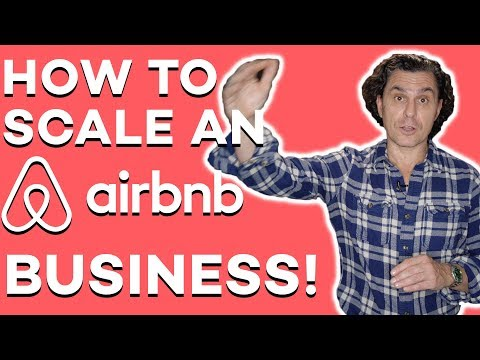 HOW TO SCALE AN AIRBNB BUSINESS!!