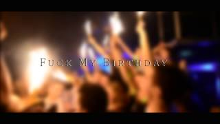 Clip After Movie - ALZ Project - Fuck My Birthday - 22 Octobre 2013
