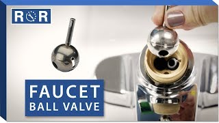 Ball Valve: Repair and Replace (Single Handle Bathroom Faucet)