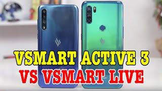 So sánh Vsmart Active 3 vs Vsmart Live : 3,5 triệu nên mua điện thoại gì?
