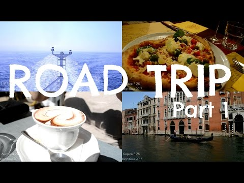 Road Trip | Part 1 (Patras, Venice, Verona)