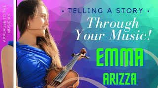 Telling a Story Through Your Music - A Violinist Emma Arizza's Story