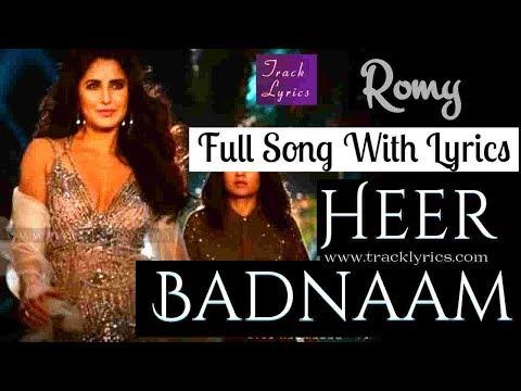 Heer Badnaam Lyrics Katrina Kaif By Kumaar Singer Romy Zero 2018