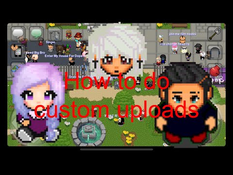 How To Do Custom Uploads On IOS/Android/PC Graal Online Era
