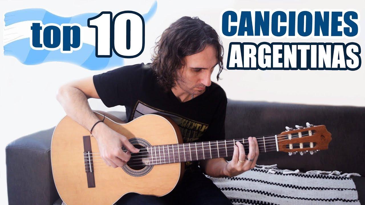 Top 10 Las Mejores Canciones De Argentina De La Historia En Guitarra Folklore Argentino Youtube