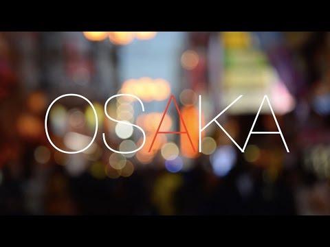 Osaka Impressions | Short Film